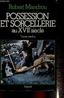 Possession Et Sorcellerie Au XVIIe Siècle. Textes Inédits - Mandrou Robert - 1979 - Esotérisme