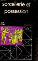 """Sorcellerie Et Possession. L'affaire Gaufridy (Collection """"Histoire Des Personnages Mystérieux & Des Sociétés Secrètes"""") - Esotérisme"""