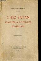 Chez Satan. Pages à L'index. Possession - Schwaeble René - 1913 - Esotérisme