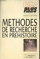 """Méthodes De Recherches En Préhistoire (Collection : """"CNRS Plus"""") - Gaucher Gilles - 1990 - Archeology"""