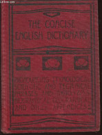 The Concise English Dictionary- Literary, Scientific And Technical Wit Pronouncing Lists Of Proper Names, Foreign Words - Dictionaries, Thesauri