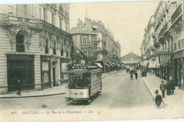 Orléans 1914; La Rue De La République (Tram) - Voyagé. (L.L.) - Orleans