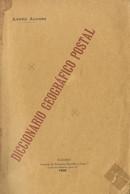 1906. DICCIONARIO GEOGRAFICO POSTAL DE ESPAÑA. López Alonso. Madrid, 1906. (descripción Detallada De Las Rutas, Encamina - Unclassified