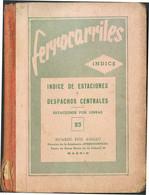 (1930ca). INDICE DE ESTACIONES Y DESPACHOS CENTRALES. Ricardo Ruiz Agulló. Madrid, 1930ca. (precioso Libro Que Aporta Mu - Unclassified