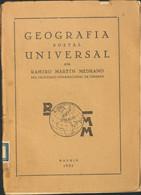 1932. GEOGRAFIA POSTAL UNIVERSAL. Ramiro Martín Medrano. Madrid, 1932. - Unclassified