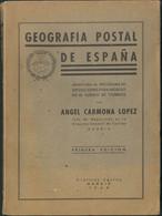 1940. GEOGRAFIA POSTAL DE ESPAÑA. Angel Carmona López. Gráficas Uguina. Madrid, 1940. - Unclassified