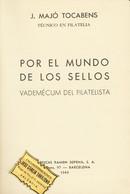 1944. POR EL MUNDO DE LOS SELLOS VADEMECUM FILATELICO. J.Majó Tocabens. Edita Gráficas Ramón Sopena. Barcelona, 1944. (p - Unclassified