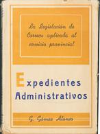 1945. LA LEGISLACION DE CORREOS APLICADA AL SERVICIO PROVINCIAL EXPEDIENTES ADMINISTRATIVOS. G.Gómez Alonso. Murcia, 194 - Unclassified