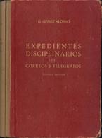 1953. EXPEDIENTES DISCIPLINARIOS DE CORREOS Y TELEGRAFOS. Graciniano Gómez Alonso. Segunda Edición. Barcelona, 1953. - Unclassified