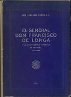 1954. EL GENERAL DON FRANCISCO DE LONGA Y LA INTERVENCION ESPAÑOLA EN PORTUGAL (1826-1827). Luis Fernández Martín. Vizca - Unclassified
