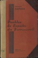 (1960ca). PUEBLOS DE ESPAÑA SIN FERROCARRIL. Ediciones Express. Barcelona, 1960ca. (precioso Libro Que Aporta Mucha Info - Unclassified