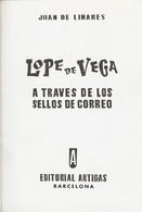 1963. LOPE DE VEGA A TRAVES DE LOS SELLOS DE CORREOS. Juan De Linares. Editorial Artigas. Barcelona, 1963. (preciosa Enc - Unclassified