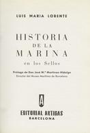 1964. HISTORIA DE LA MARINA EN LOS SELLOS. Luis María Lorente. Editorial Artigas. Colección La Corneta. Barcelona, 1964. - Unclassified