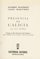 1965. PRESENCIA DE GALICIA EN LOS SELLOS. Alvarez Blázquez Y Lago Martínez. Editorial Artigas. Barcelona, 1965. (precios - Unclassified