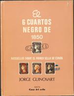 1974. 6 CUARTOS NEGRO DE 1850, MATASELLOS SOBRE EL PRIMER SELLO DE ESPAÑA. Jorge Guinovart. Edición Casa Del Sello. Madr - Unclassified