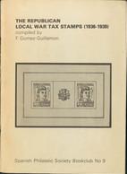 1977. THE REPUBLICAN LOCAL WAR TAX STAMPS (1936-1939). F.Gómez-Guillamón. Spanish Philatelic Society Blookclub Nº9. Brig - Unclassified