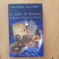 La Quête De Saunière De Rennes-le-Château à Périllos. A. Douzet, P. Coppens - Esotérisme