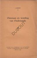 OUDENAARDE Ontstaan En Wording - 1944, Dhondt, Gesigneerd Op Titelpagina - Met Illustraties (V370) - Vecchi