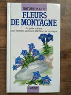 Nature Poche - Fleurs De Montagne / Gründ,1991 - Natuur