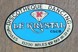 AUTOCOLLANT STICKER - DISCOTHÈQUE - DANCING - LE KRYSTAL CLUB - MOULES 13200 ARLES - Pegatinas