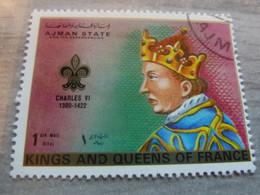 AJMAN - Trucial States - Charles VI - Kings And Queens Of France - 1riyal - Air Mail - Oblitéré -  Année 1972 - - Ajman