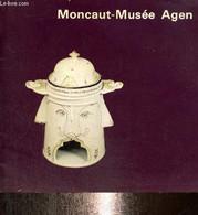 Faïences De Moncaut, Exposition Du 24 Novembre 1982 Au 24 Janvier 1983 - Musée De Beaux Arts - 1982 - Arte