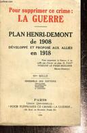 Pour Suppirmer Ce Crime : La Guerre - Plan Henri-Demont De 1908 Développé Et Proposé Aux Alliés En 1918 - Collectif - 19 - War 1914-18