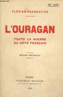 L'Ouragan, Toute La Guerre Du Côté Français (1914-1919) - Florian-Parmentier - 1930 - War 1914-18