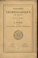 Congrès Archéologique De France, LXXXIIe Session, Tenue à Paris - Société Française D'Archéologie - 1920 - Archeology