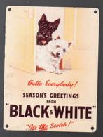 Plaque En Tôle Peinte Vernie  BLACK & WHITE    Its The Scotch  (M2095) - Autres