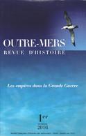 LES EMPIRES DANS LA GRANDE GUERRE - OUTRE-MERS REVUE D'HISTOIRE N°390-391 SFHOM - War 1914-18