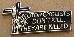 MOTO - MOTOR CYCLISTS DON'T KILL. THEY ARE KILLED - LES MOTOSCYCLISTES NE MEURT PAS. ILS SONT TUES - EGF -CROIX- (JAUNE) - Motorfietsen
