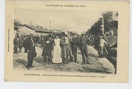 GUERRE 1914-18 -LA GUERRE EN LORRAINE - VARANGEVILLE - Embarquement De Blessés Français & Allemands Sur Bateau à Vapeur - Guerre 1914-18