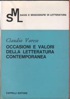 Occasioni E Valori Della Letteratura Contemporanea - Claudio Varese - Unclassified