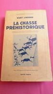 LA CHASSE PREHISTORIQUE De Kurt. LINDNER Payot. - Archeology