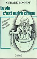 La Vie C'est Autre Chose - Gérard Bonnot - Belfond - 1976 - Psychology/Philosophy