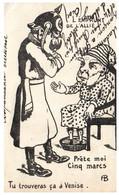 Caricature Anti Kaiser - L'emprunt De L'allié - Prête Moi Cinq Marcs - Tu Trouveras ça à Venise - Umoristiche