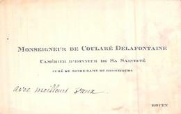 Carte De Visite Monseigneur De Coularé Delafontaine Camérier D'honneur De Sa Sainteté Curé De Notre Dame De Bon-Secours - Visiting Cards