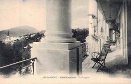 73 AIX LES BAINS HOTEL EXCELSIOR LA LOGGIAR (LOGGIA POUR FUMER LE CIGARE) - Aix Les Bains