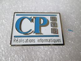 PIN'S    C P    SYS  RÉALISATION INFORMATIQUES - Informatica