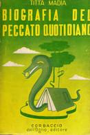 """TITTA MADIA """"BIOGRAFIA DEL PECCATO QUOTIDIANO"""" 1940 CORBACCIO DALL'OGLIO EDITORE - Società, Politica, Economia"""