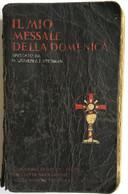 IL MIO MESSALE DELLA DOMENICA Spiegato Da Sac. Giuseppe F. Stedman 1943 - Religione