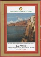 La Pasta. Vessillo Della Cucina Italiana Nel Mondo. Atti Convegno Sorrento 2005 - Unclassified