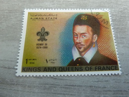 AJMAN - Henri III (1574-1589) King Of France - 1 Riyal - Air Mail - Oblitérés -  Année 1972 - - Ajman