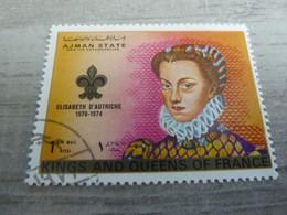 AJMAN - Elisabeth D'Autriche (1570-1574) King Of France - 1 Riyal - Air Mail - Oblitérés -  Année 1972 - - Ajman
