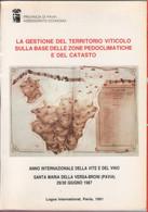 La Gestione Del Territorio Viticolo Sulla Base Delle Zone Pedoclimatiche E Del Catasto - Cura Di  O. Failla, A. Scienza - Unclassified