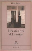 I Beati Anni Del Castigo - Fleur Jaeggy - Unclassified