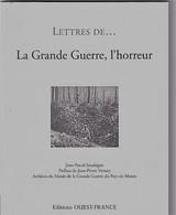 Lettres De... LA GRANDE GUERRE  ,  L'HORREUR    Edit  OUEST FRANCE  2010  L'état Est Excellent - War 1914-18