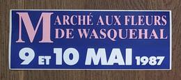 AUTOCOLLANT STICKER - MARCHÉ AUX FLEURS DE WASQUEHAL - 9 ET 10 MAI 1987 - NORD - HAUTS DE FRANCE - Pegatinas