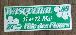 AUTOCOLLANT STICKER - 27 ème FÊTE DES FLEURS DE WASQUEHAL - 11 ET 12 MAI 1985 - NORD - HAUTS DE FRANCE - Pegatinas